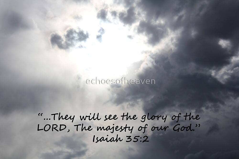 """Isaiah 35:2""  by Carter L. Shepard by echoesofheaven"