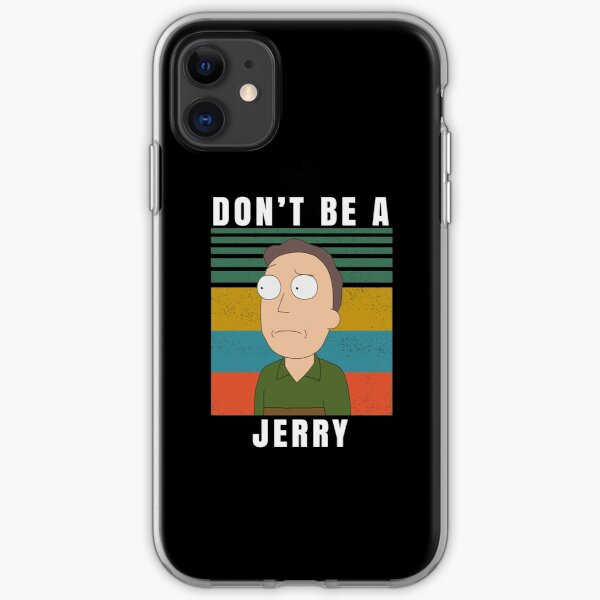 Don't be a jerry iPhone Soft Case