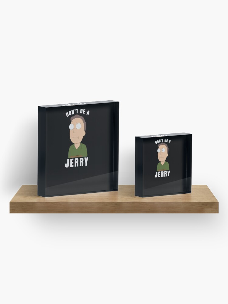 Alternate view of Don't be a jerry Acrylic Block