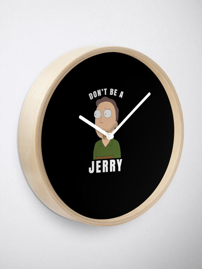 Alternate view of Don't be a jerry Clock