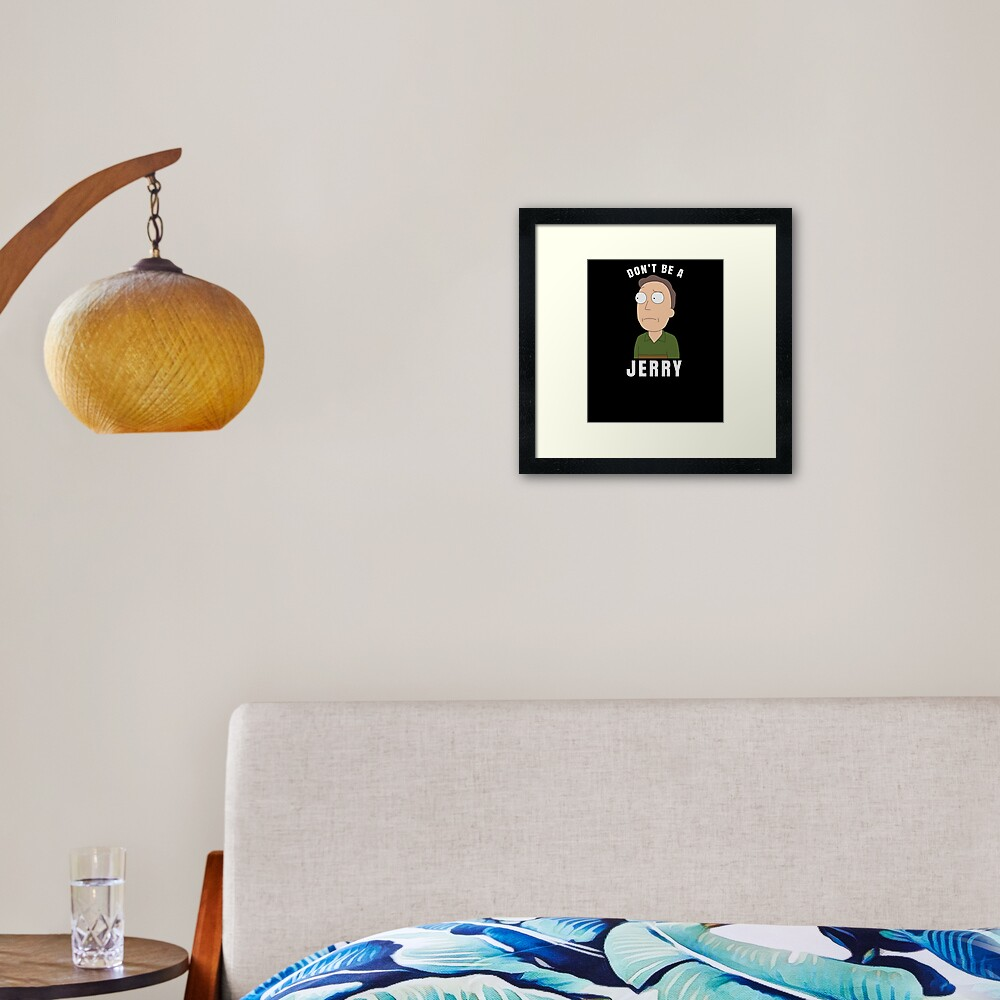 Don't be a jerry Framed Art Print