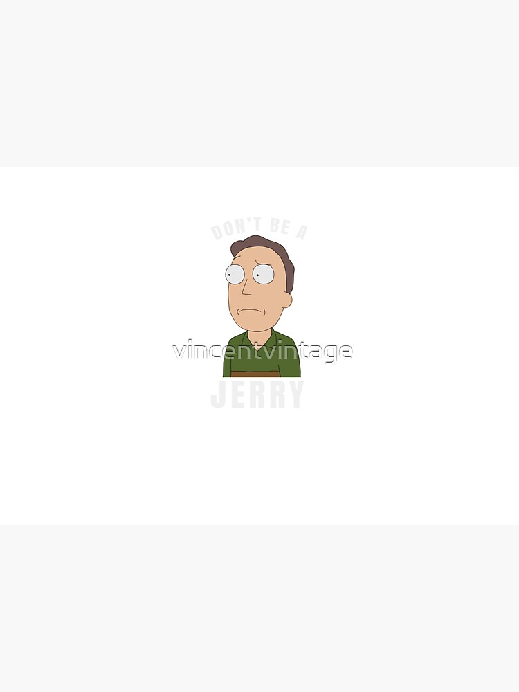 Don't be a jerry by vincentvintage