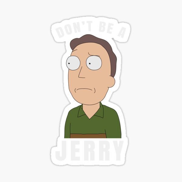 Don't be a jerry Sticker
