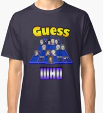 Guess Who Classic T-Shirt