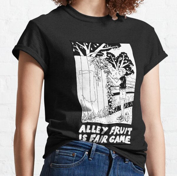 alley fruit is fair game | urban foraging Classic T-Shirt