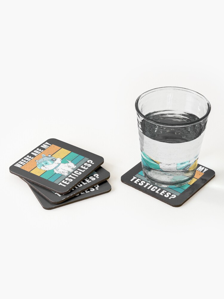 Alternate view of Where are my testicles? Coasters (Set of 4)