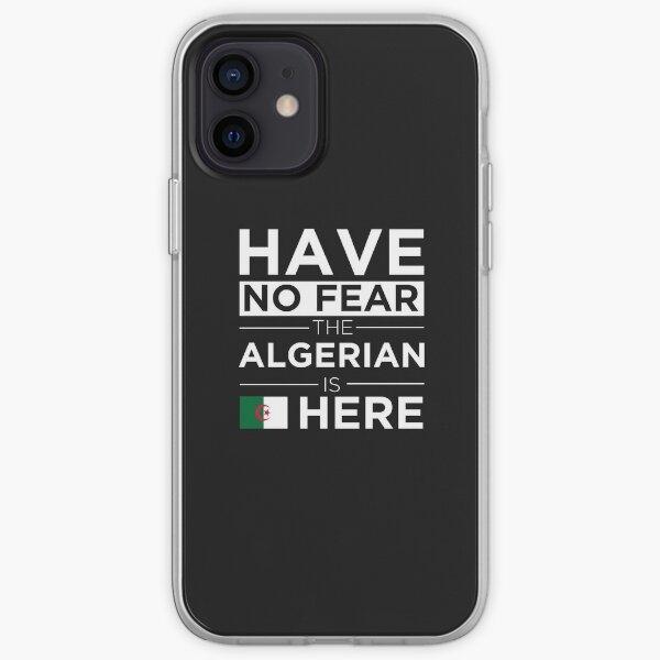 N'ayez pas peur L'algérien est ici Fierté Algérie fière Coque souple iPhone