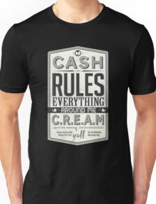 C.R.E.A.M (Cash Rules Everything Around Me) Unisex T-Shirt