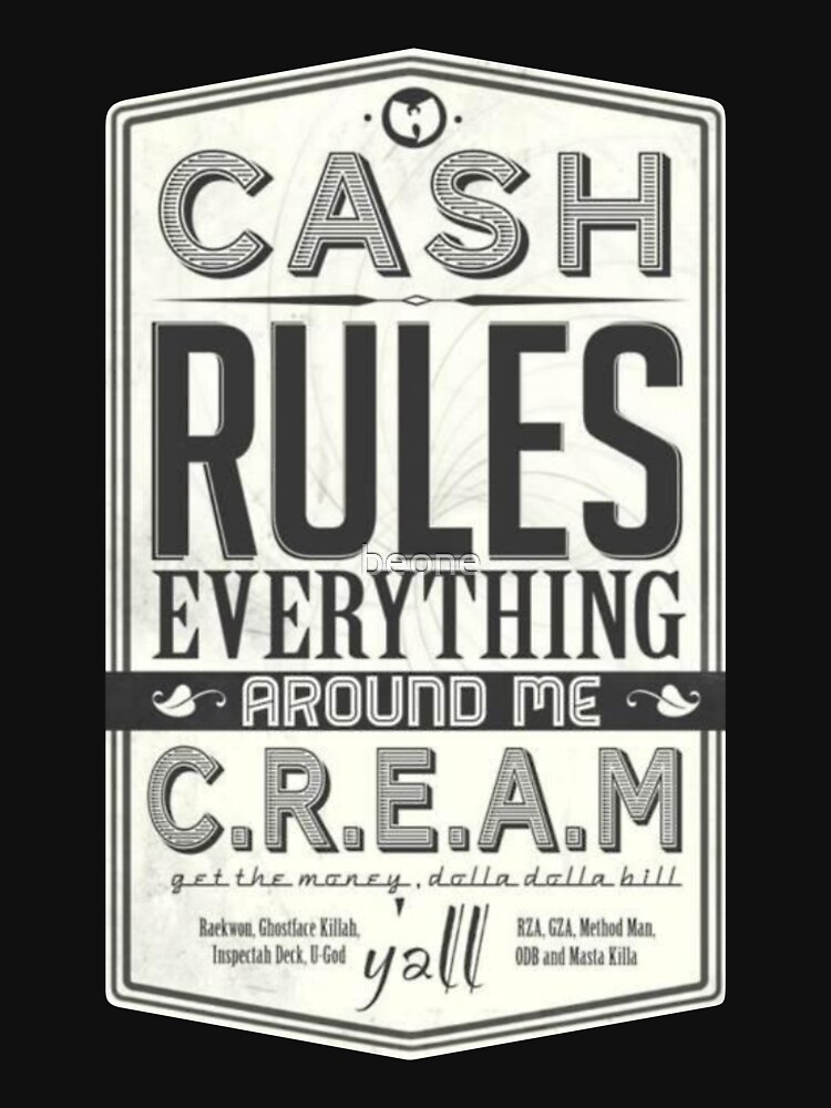 C.R.E.A.M (Cash Rules Everything Around Me) | Unisex T-Shirt