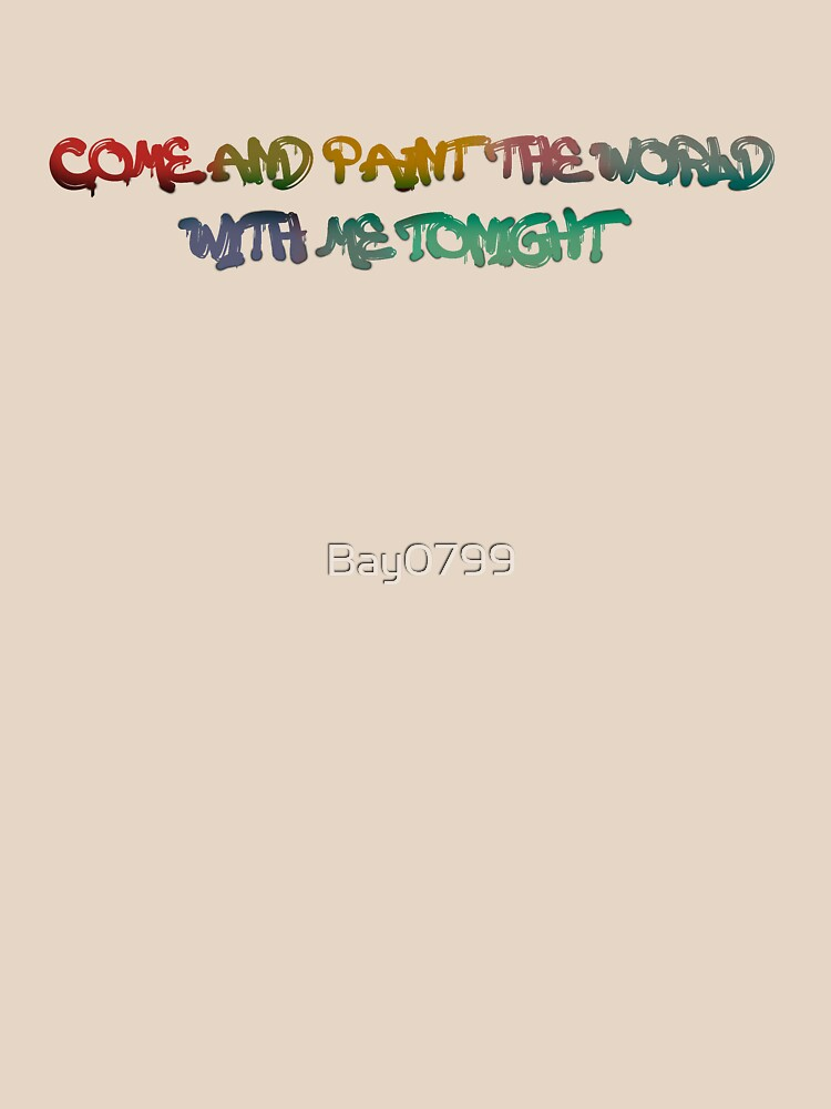Come and Paint The World With Me - Kesha Design by Bay0799