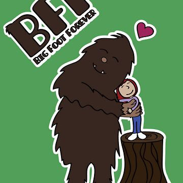 Big Foot Forever by YouForgotThis