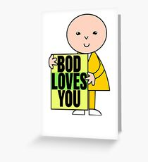 Bod Loves You Greeting Card
