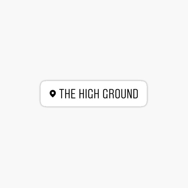 The High Ground (b&w)  Sticker