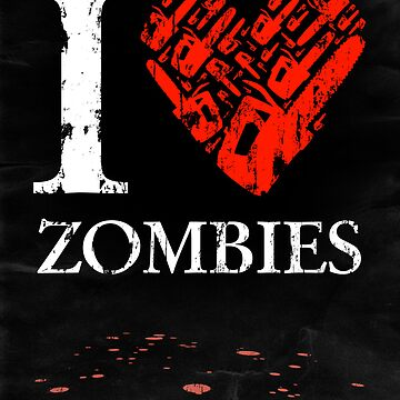I Love Zombies (Version 02) by soulthrow