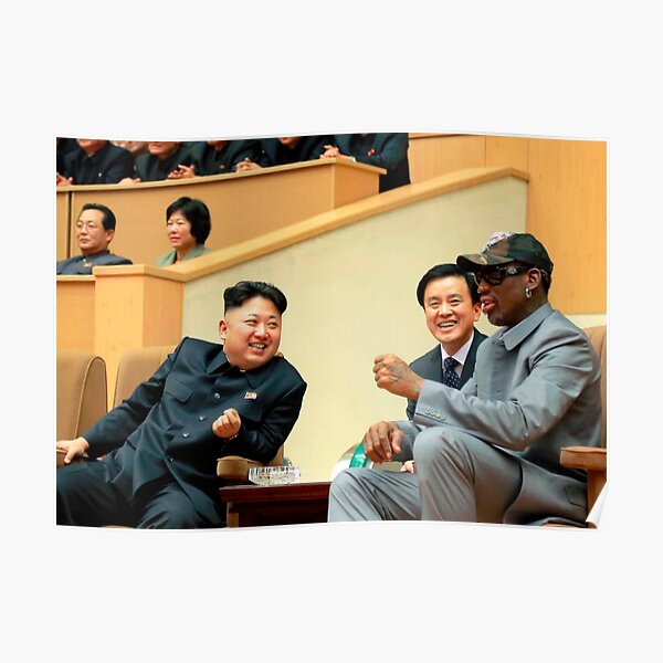 Kim Jong-un . dennis rodman . dennis . rodman . Rodman MJ and  Scottie . Rodman . MJ . Scottie  Poster