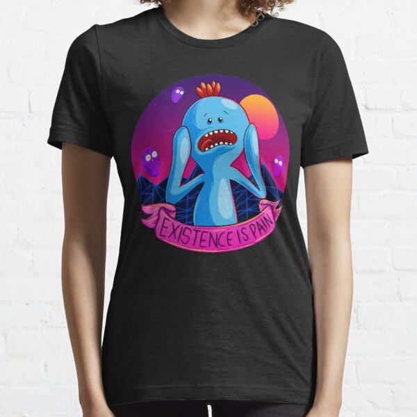 Existence is Pain mr meeseeks Essential T-Shirt