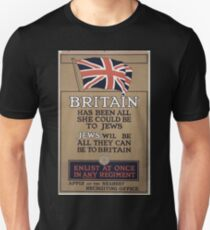 Britain has been all she could be to Jews Jews will be all they can be to Britain Enlist at once in any regiment Apply at the nearest recruiting office 098 T-Shirt