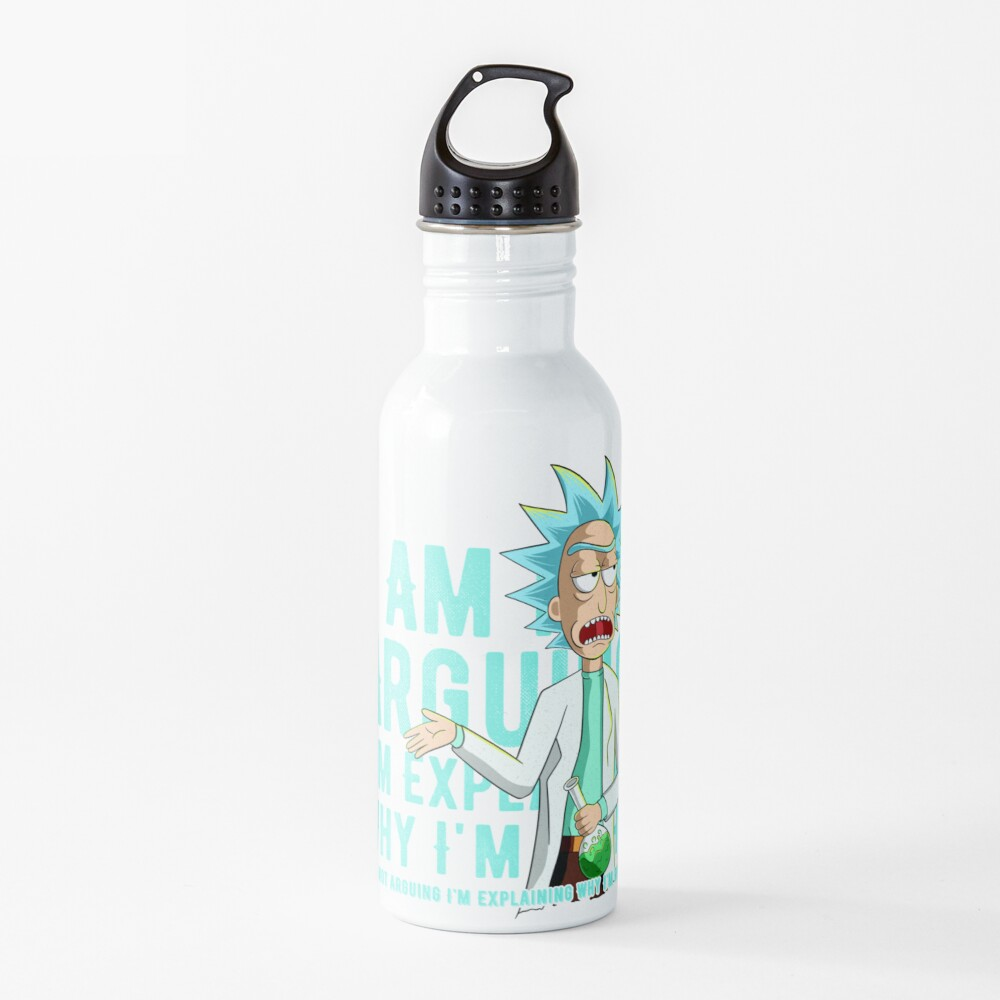 i'm not arguing im just explaining why i'm right rick and morty Water Bottle