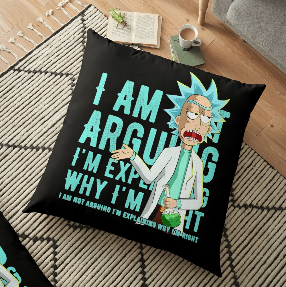 i'm not arguing im just explaining why i'm right rick and morty Floor Pillow