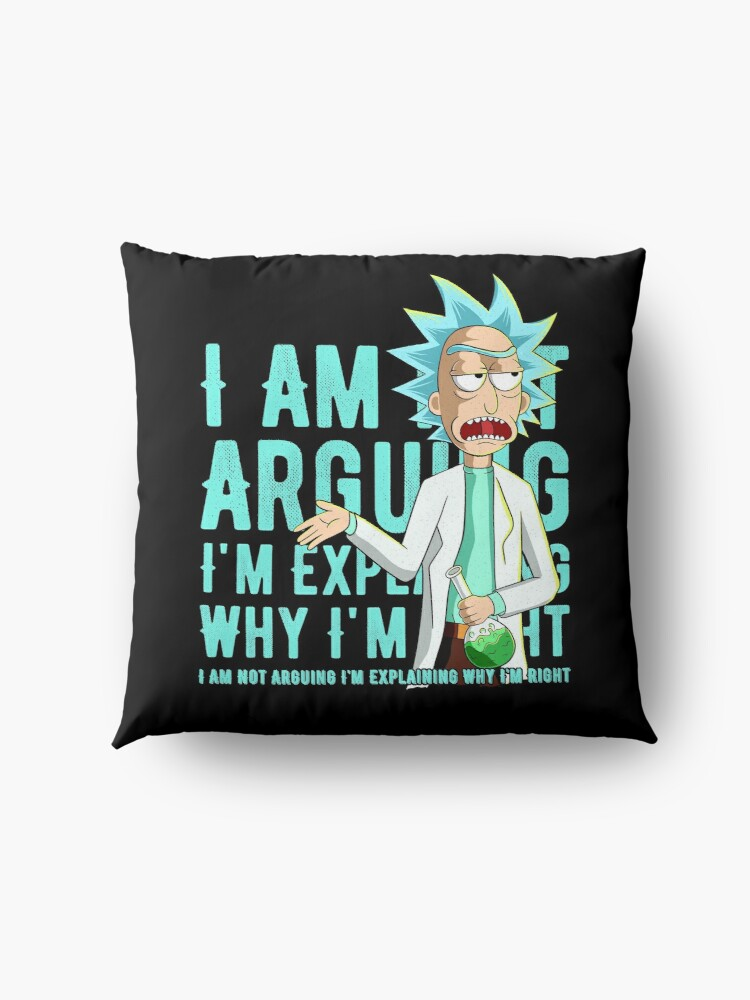 Alternate view of i'm not arguing im just explaining why i'm right rick and morty Floor Pillow