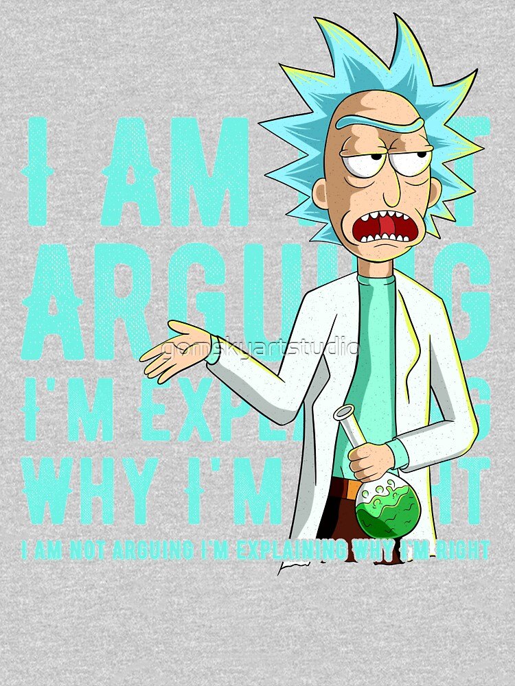 i'm not arguing im just explaining why i'm right rick and morty by gomskyartstudio
