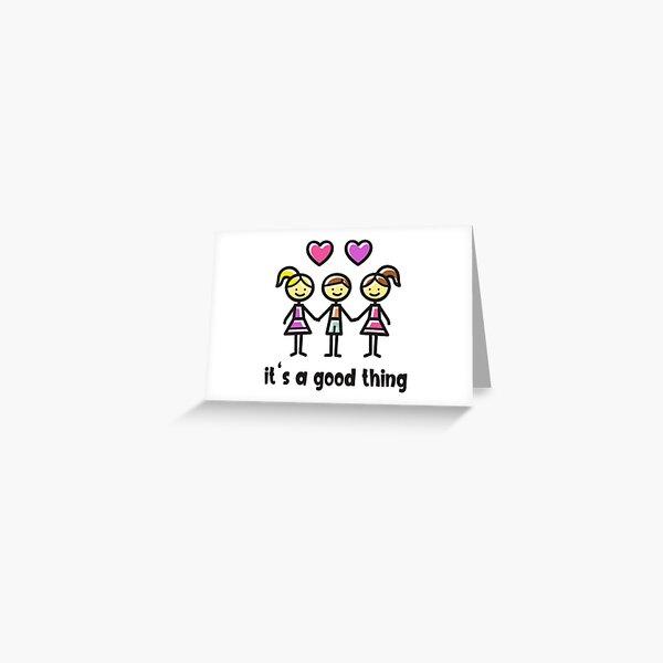 Throuple - Threesome - Non-Monogamy - IT'S A GOOD THING - Polyfidelity Greeting Card