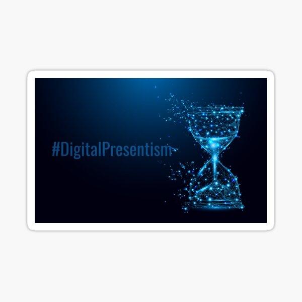 #DigitalPresentism Sticker