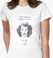 Make Mommie Dearest Proud Women's Fitted T-Shirt