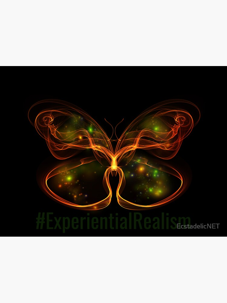 #ExperientialRealism by EcstadelicNET