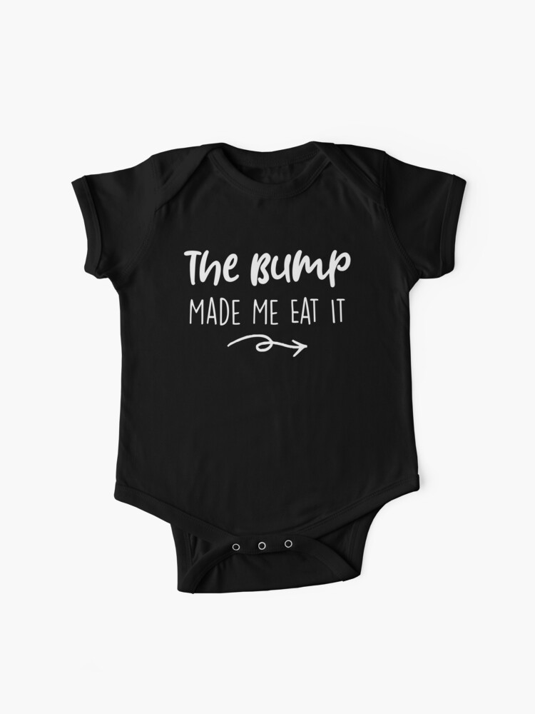 THE BABY MADE ME EAT IT *Maternity Pregnancy T-shirt*