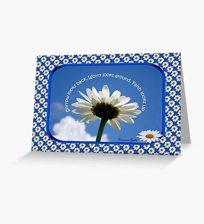 Faith Looks Up ~ Daisies! Greeting Card