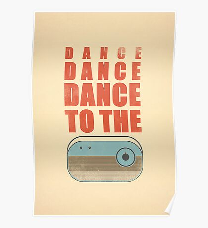 Dance To The Radio Poster