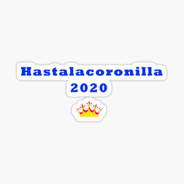 hastalacoronilla 2020 Pegatina