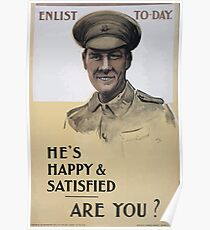 Enlist to day Hes happy satisfied Are you Poster