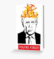 You're Fired! Greeting Card