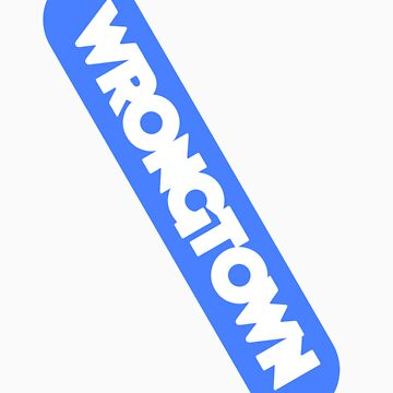 Wrongtown Capsule - White Text Blue Back (Thin Edge) by houseAU