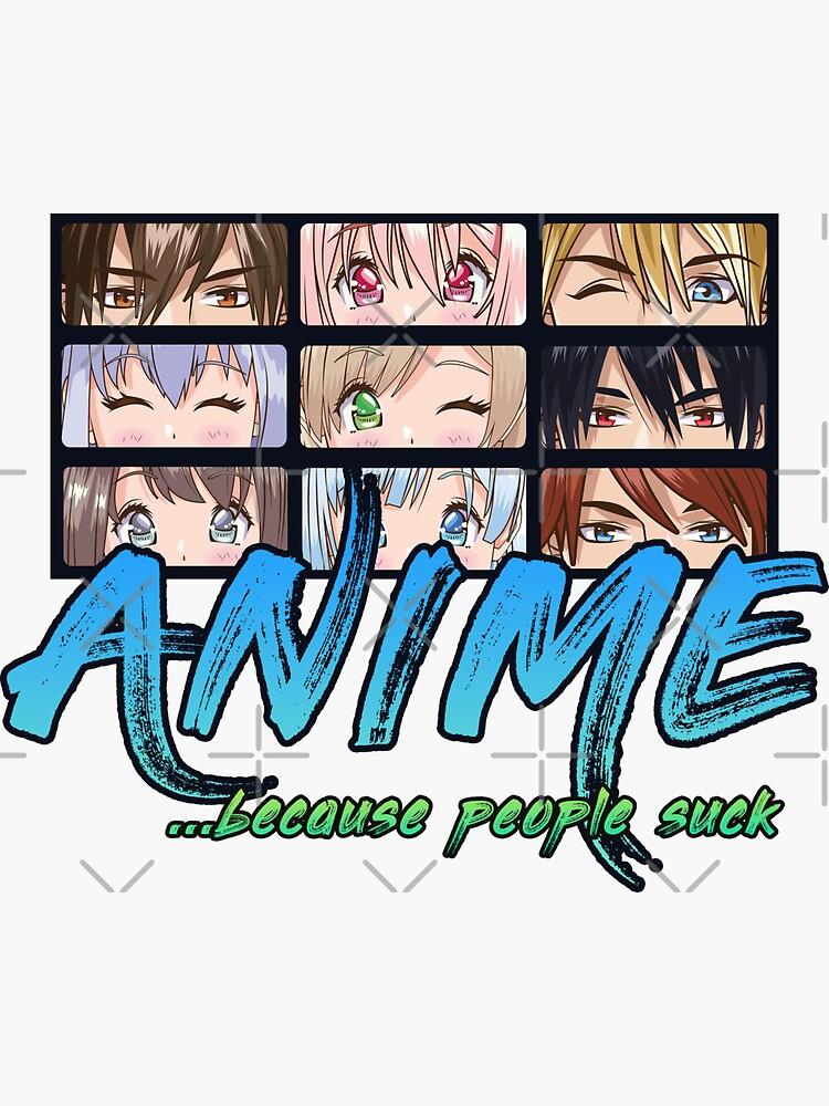 Kopie von Anime ... weil Menschen kacke sind - brainbubbles von brainbubbles