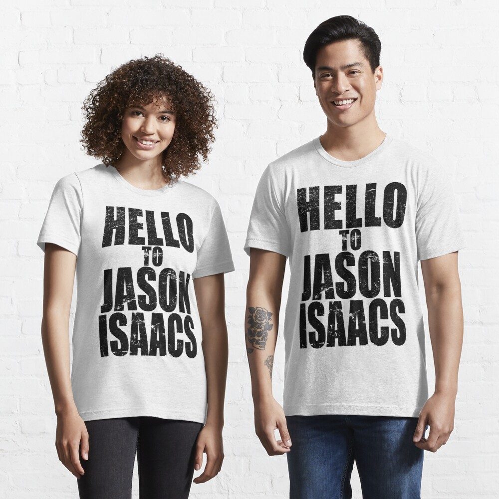 Hello to Jason Isaacs. Essential T-Shirt