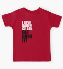 I love Karen Gillan. Get over it! Kids Clothes