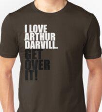 I love Arthur Darvill. Get over it! T-Shirt