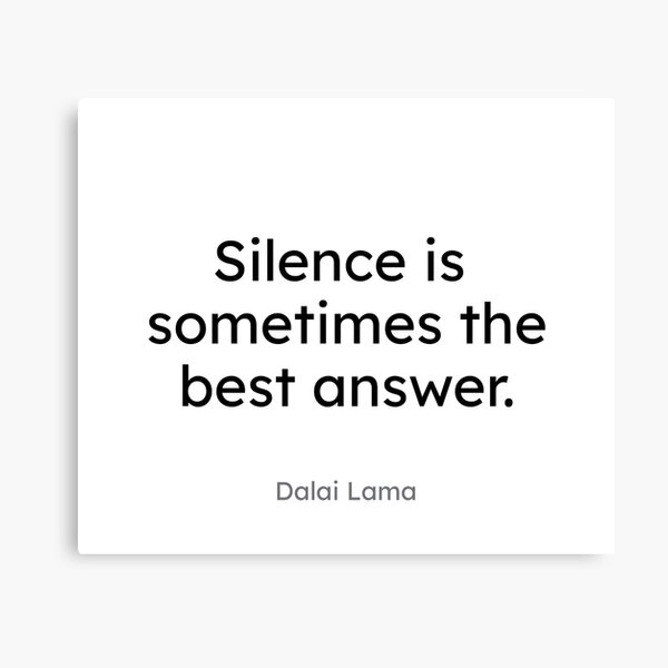 Dalai Lama - Silence is sometimes the best answer. Canvas Print