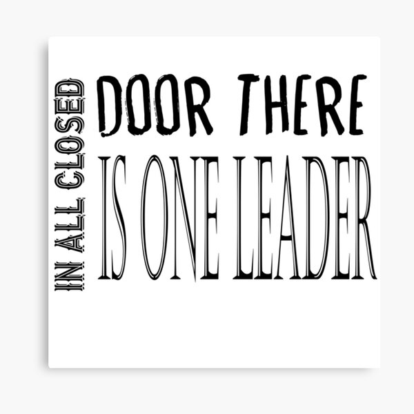 In All Closed Door There Is One Leader Canvas Print
