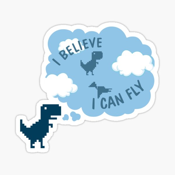 T-Rex without Internet: I Believe I can Fly Sticker