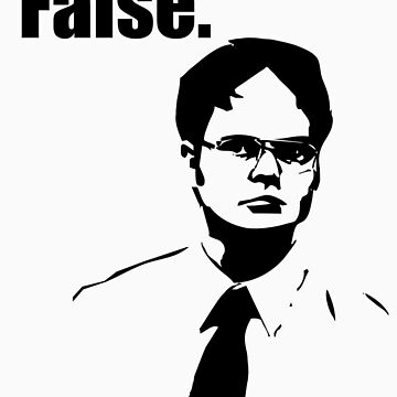 Dwight Schrute False by MrJamma
