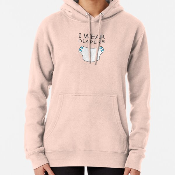 I wear diapers Pullover Hoodie