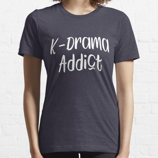 Funny K-Drama Addict Slogan Essential T-Shirt