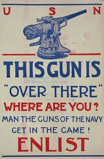 This gun is over there Where are you Man the guns of the Navy Get in the game! Enlist 002 by wetdryvac