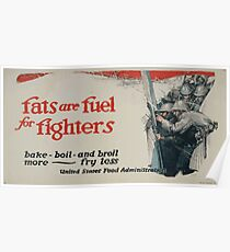Fats are fuel for fighters Bake boil and broil more  fry less 002 Poster