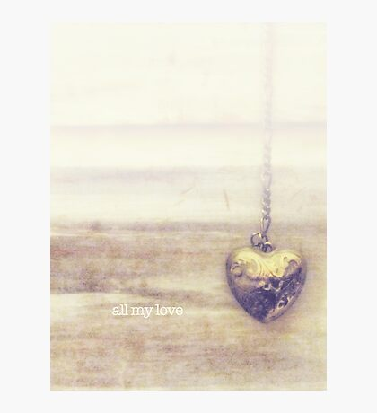all my love Photographic Print
