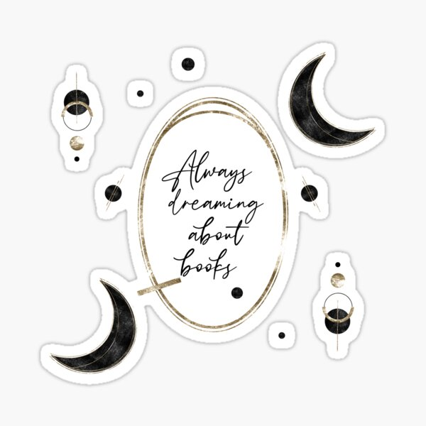 Always Dreaming About Books Sticker